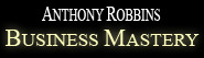 Anthony Robbins - Business Mastery